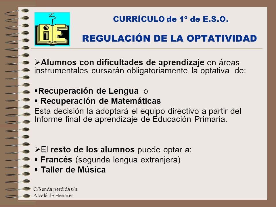 CURRÍCULO de 1º de E.S.O. REGULACIÓN DE LA OPTATIVIDAD