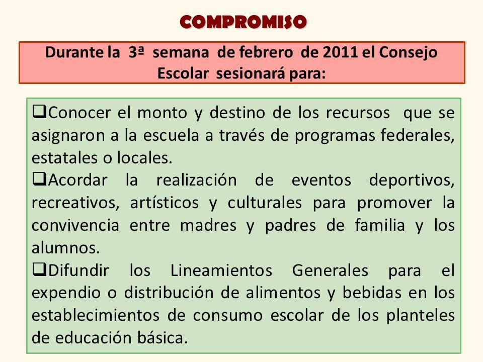 COMPROMISO Durante la 3ª semana de febrero de 2011 el Consejo Escolar sesionará para: