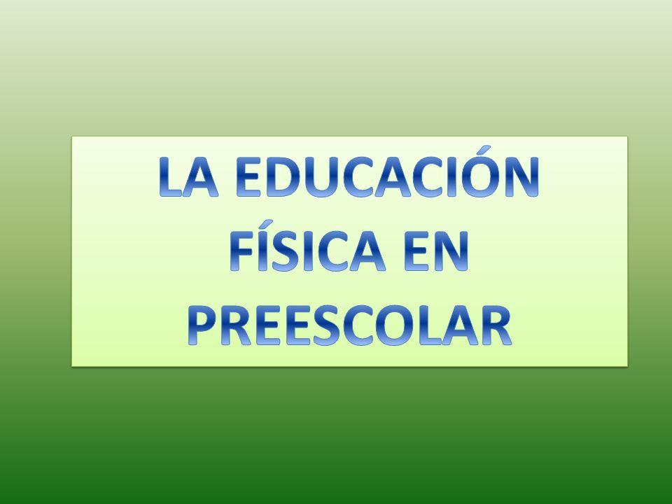 LA EDUCACIÓN FÍSICA EN PREESCOLAR