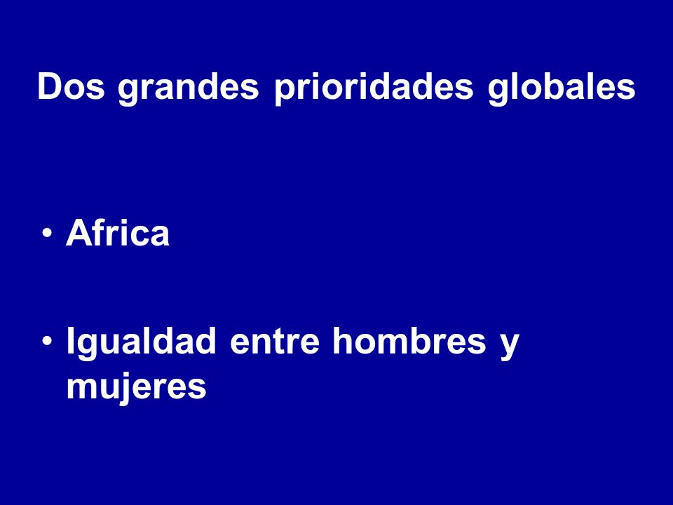 Dos grandes prioridades globales