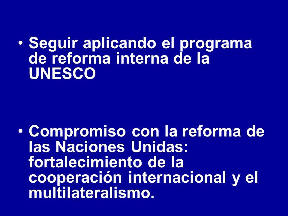 Seguir aplicando el programa de reforma interna de la UNESCO