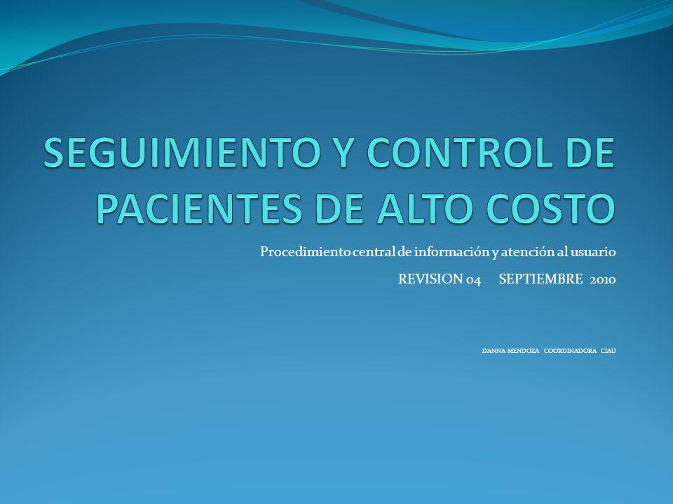 SEGUIMIENTO Y CONTROL DE PACIENTES DE ALTO COSTO