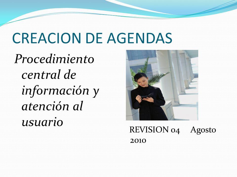 CREACION DE AGENDAS Procedimiento central de información y atención al usuario.