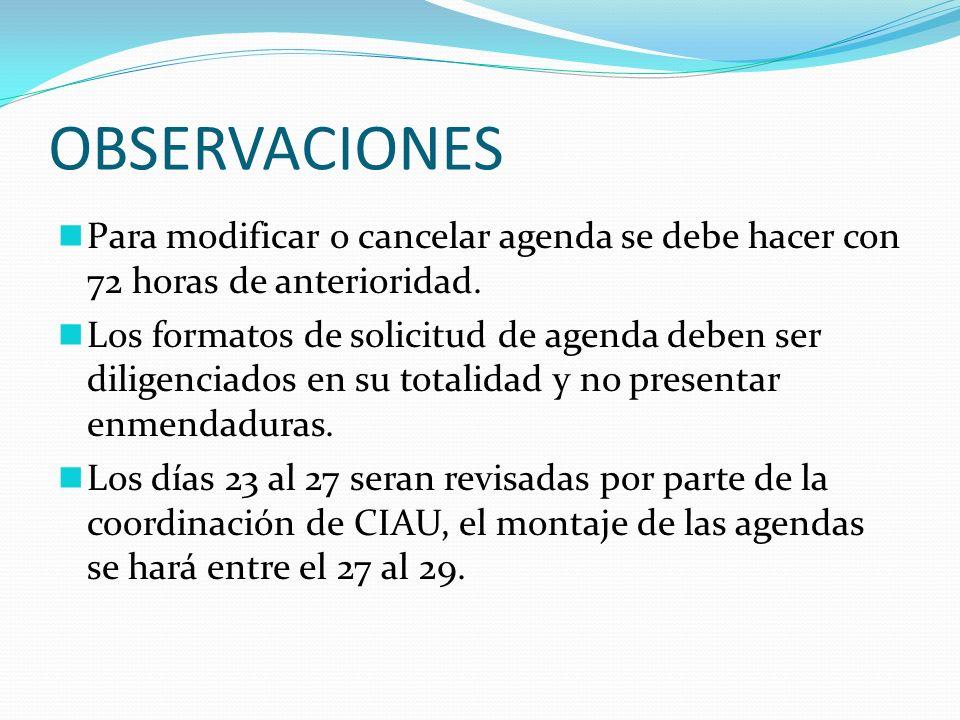 OBSERVACIONES Para modificar o cancelar agenda se debe hacer con 72 horas de anterioridad.