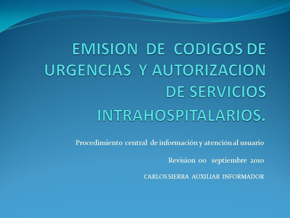 EMISION DE CODIGOS DE URGENCIAS Y AUTORIZACION DE SERVICIOS INTRAHOSPITALARIOS.