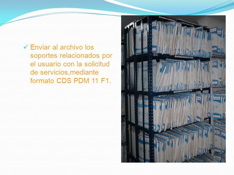 Enviar al archivo los soportes relacionados por el usuario con la solicitud de servicios,mediante formato CDS PDM 11 F1.