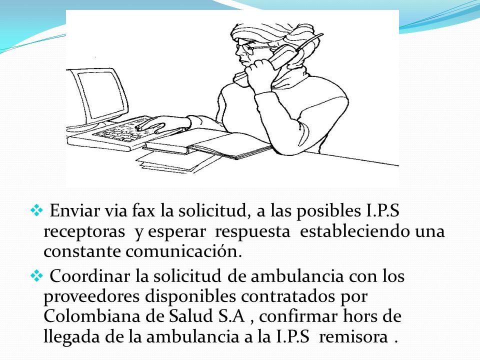 Enviar via fax la solicitud, a las posibles I. P