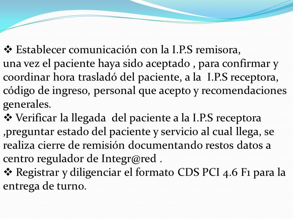 Establecer comunicación con la I.P.S remisora,