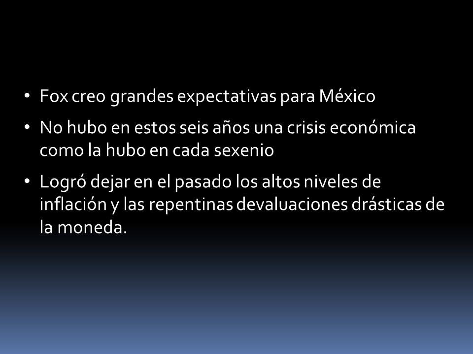 Fox creo grandes expectativas para México