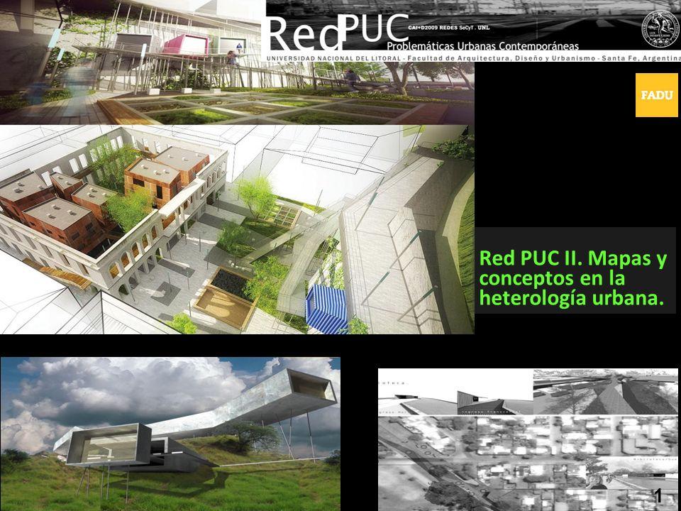 Red PUC II. Mapas y conceptos en la heterología urbana.