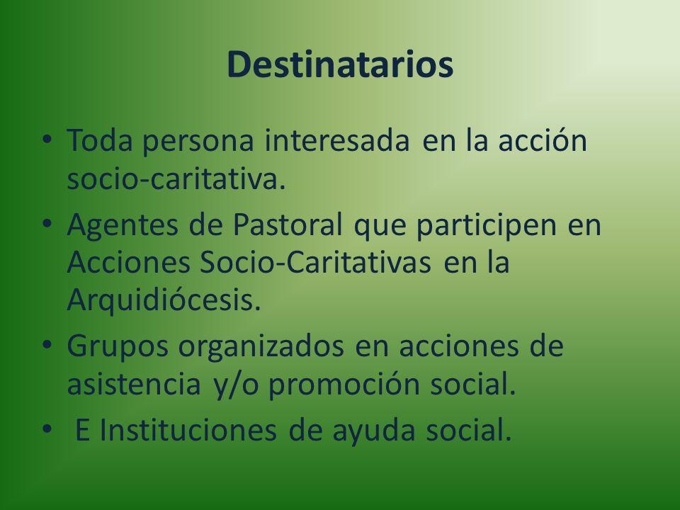 Destinatarios Toda persona interesada en la acción socio-caritativa.