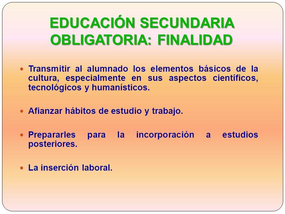 EDUCACIÓN SECUNDARIA OBLIGATORIA: FINALIDAD