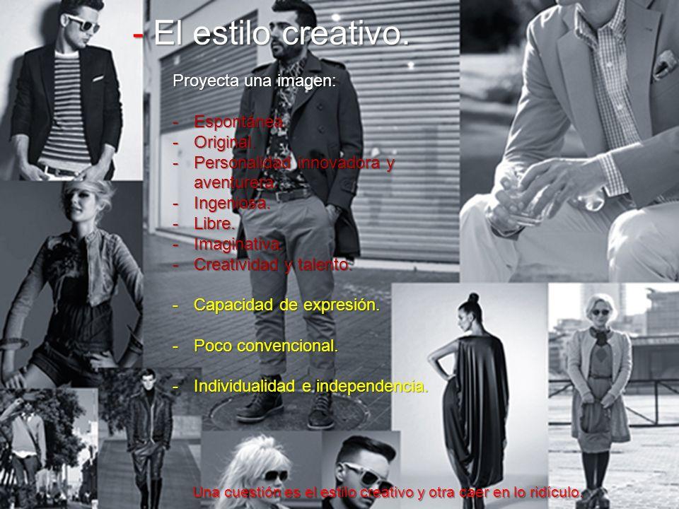 - El estilo creativo. Proyecta una imagen: Espontánea. Original.