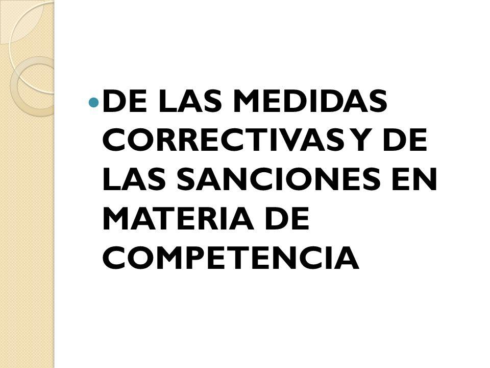 DE LAS MEDIDAS CORRECTIVAS Y DE LAS SANCIONES EN MATERIA DE COMPETENCIA