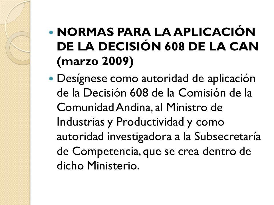 NORMAS PARA LA APLICACIÓN DE LA DECISIÓN 608 DE LA CAN (marzo 2009)