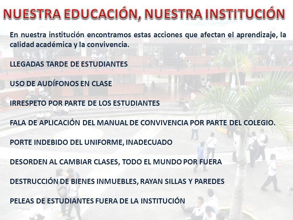 NUESTRA EDUCACIÓN, NUESTRA INSTITUCIÓN