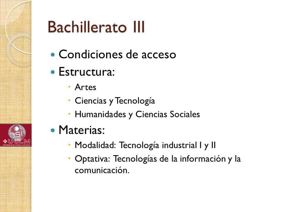 Bachillerato III Condiciones de acceso Estructura: Materias: Artes