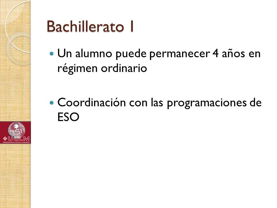 Bachillerato I Un alumno puede permanecer 4 años en régimen ordinario