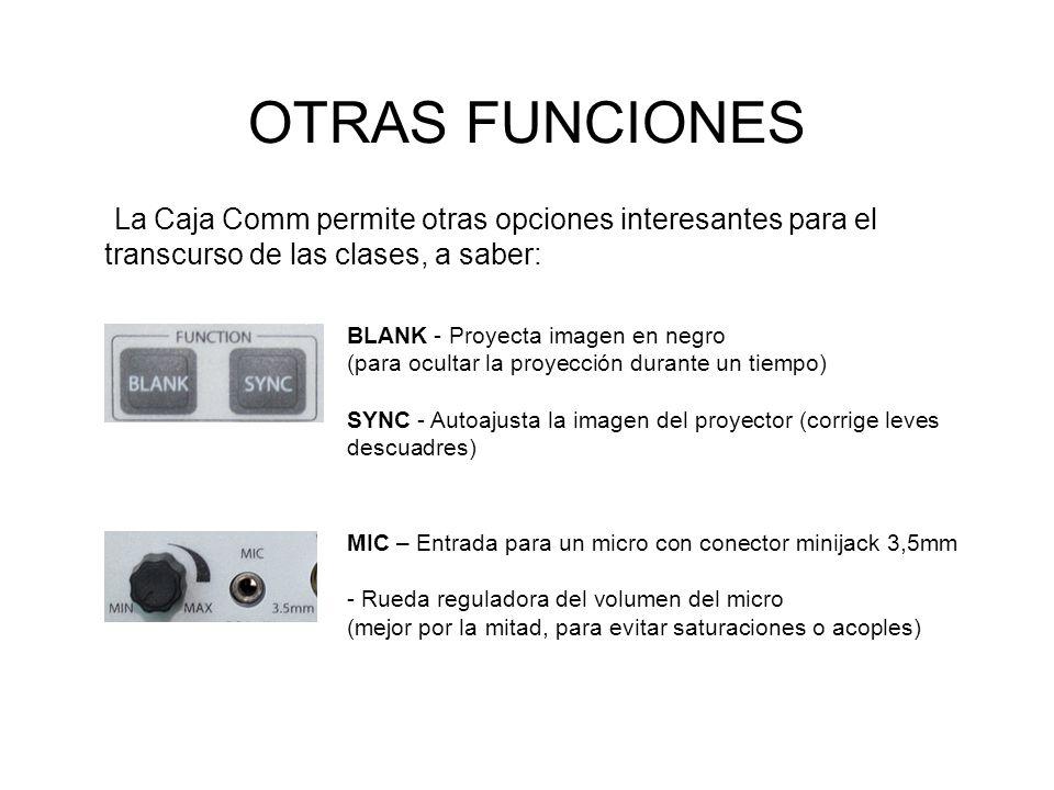 OTRAS FUNCIONES La Caja Comm permite otras opciones interesantes para el transcurso de las clases, a saber: