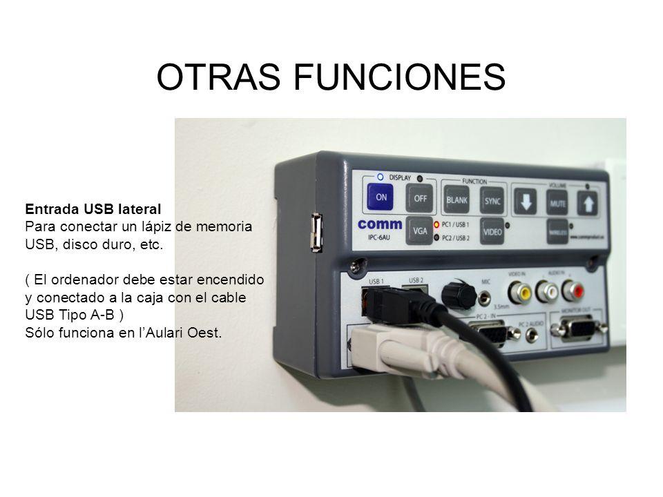 OTRAS FUNCIONES Entrada USB lateral