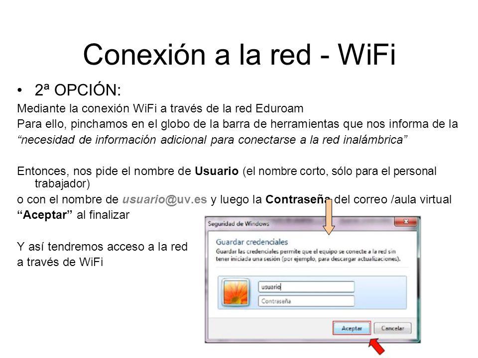Conexión a la red - WiFi 2ª OPCIÓN: