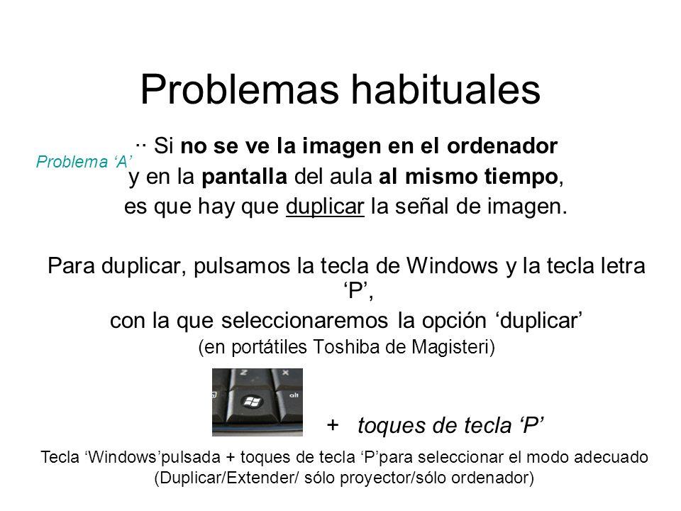 Problemas habituales ·· Si no se ve la imagen en el ordenador