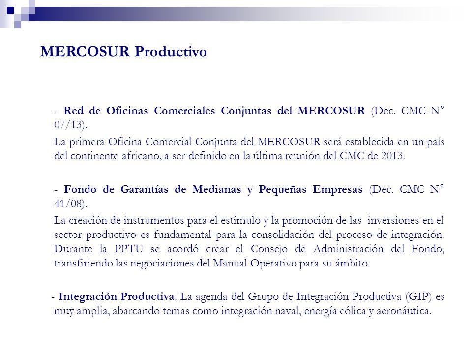 MERCOSUR Productivo- Red de Oficinas Comerciales Conjuntas del MERCOSUR (Dec. CMC N° 07/13).