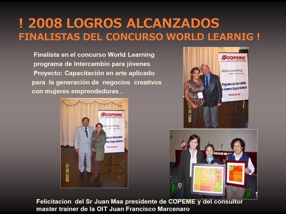 ! 2008 LOGROS ALCANZADOS FINALISTAS DEL CONCURSO WORLD LEARNIG !