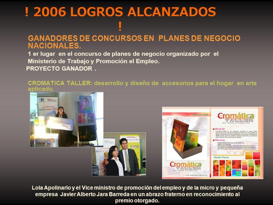 ! 2006 LOGROS ALCANZADOS ! GANADORES DE CONCURSOS EN PLANES DE NEGOCIO NACIONALES.