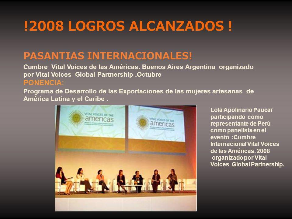 !2008 LOGROS ALCANZADOS ! PASANTIAS INTERNACIONALES! PONENCIA: