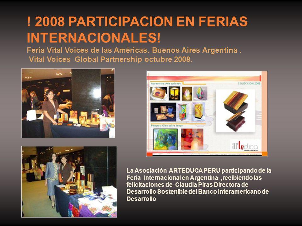 ! 2008 PARTICIPACION EN FERIAS INTERNACIONALES!