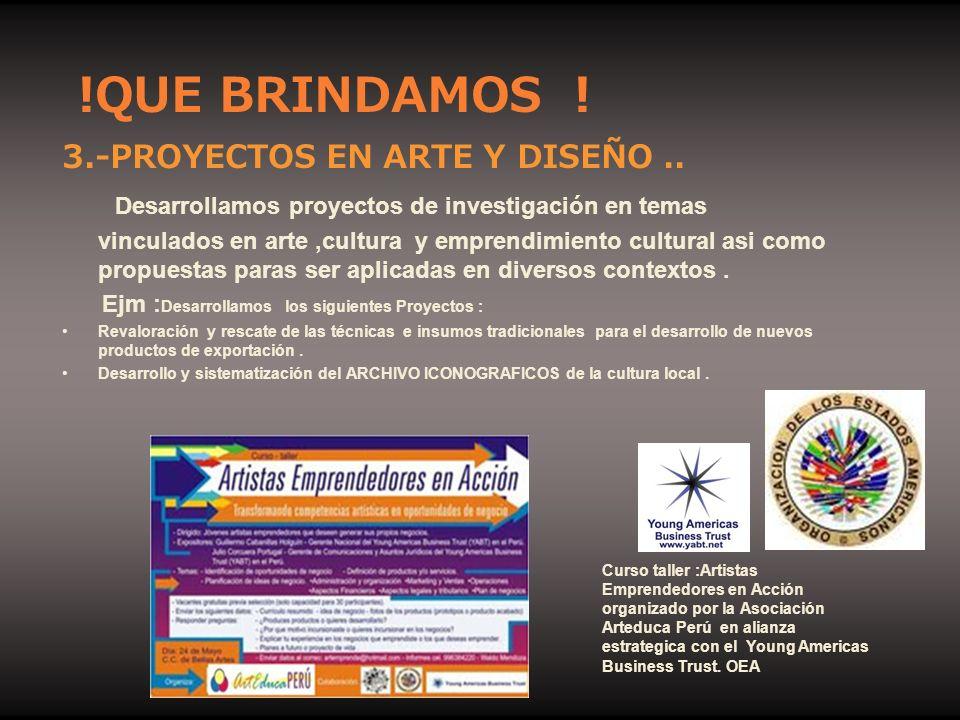 !QUE BRINDAMOS ! 3.-PROYECTOS EN ARTE Y DISEÑO ..