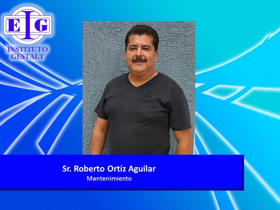 Sr. Roberto Ortíz Aguilar