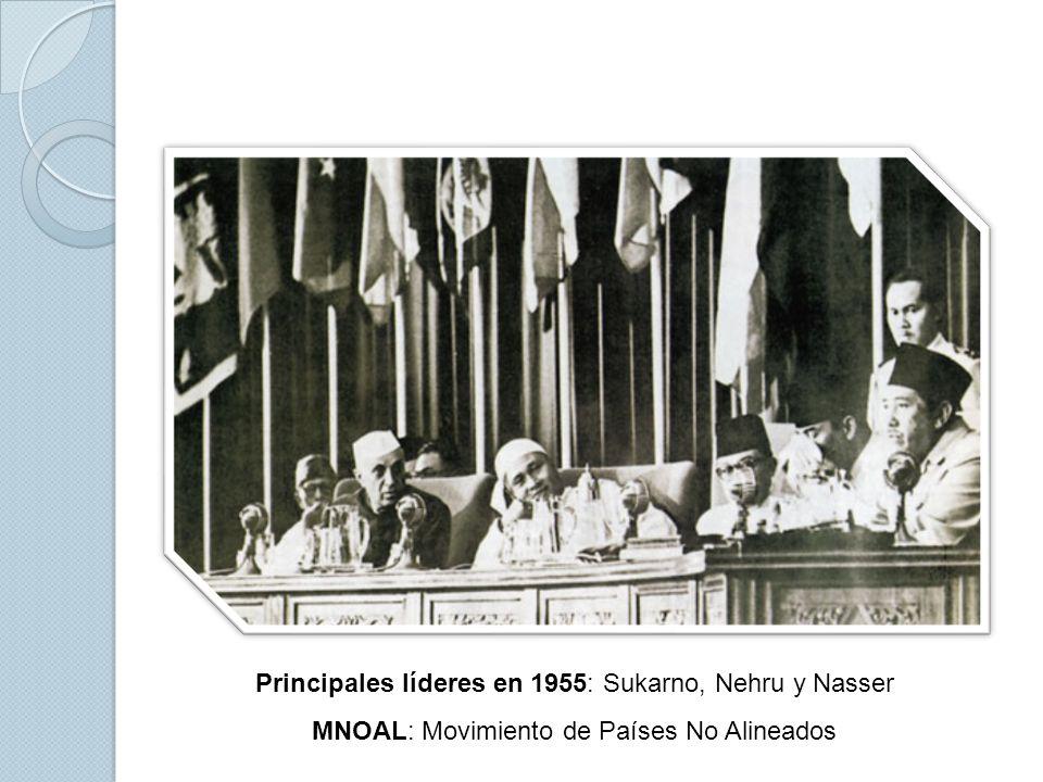 Principales líderes en 1955: Sukarno, Nehru y Nasser