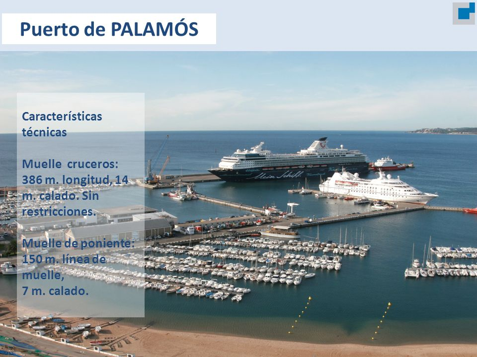 Puerto de PALAMÓS Características técnicas