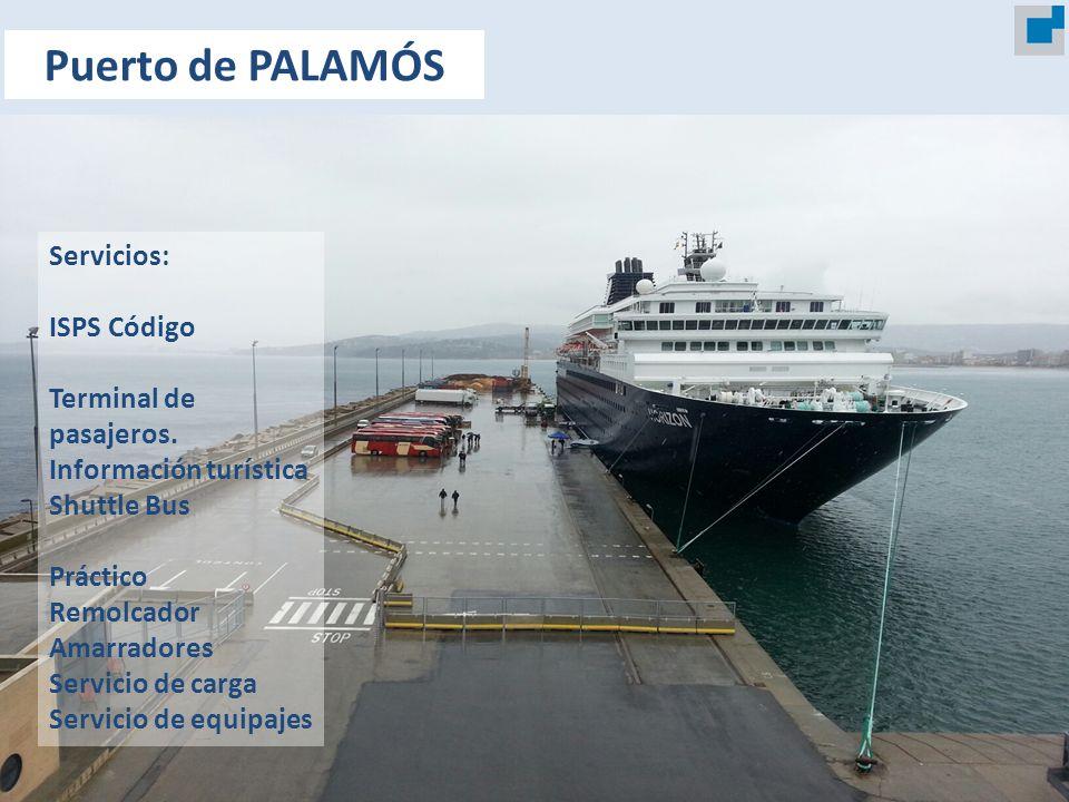 Puerto de PALAMÓS Servicios: ISPS Código Terminal de pasajeros.