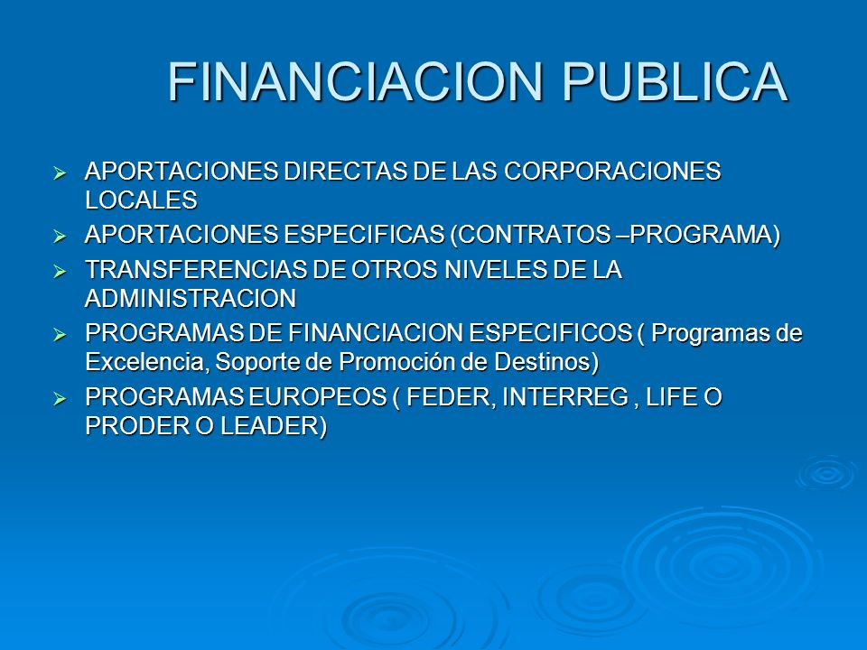 FINANCIACION PUBLICA APORTACIONES DIRECTAS DE LAS CORPORACIONES LOCALES. APORTACIONES ESPECIFICAS (CONTRATOS –PROGRAMA)