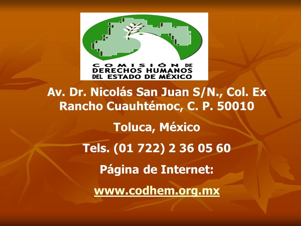 Av. Dr. Nicolás San Juan S/N., Col. Ex Rancho Cuauhtémoc, C. P. 50010