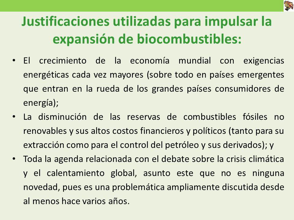 Justificaciones utilizadas para impulsar la expansión de biocombustibles: