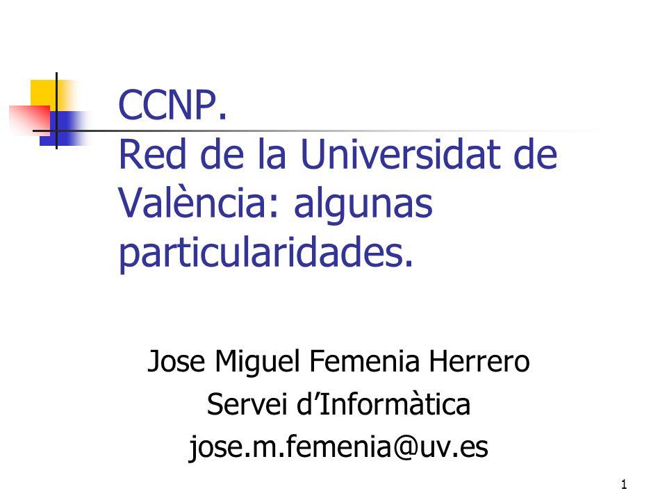 CCNP. Red de la Universidat de València: algunas particularidades.