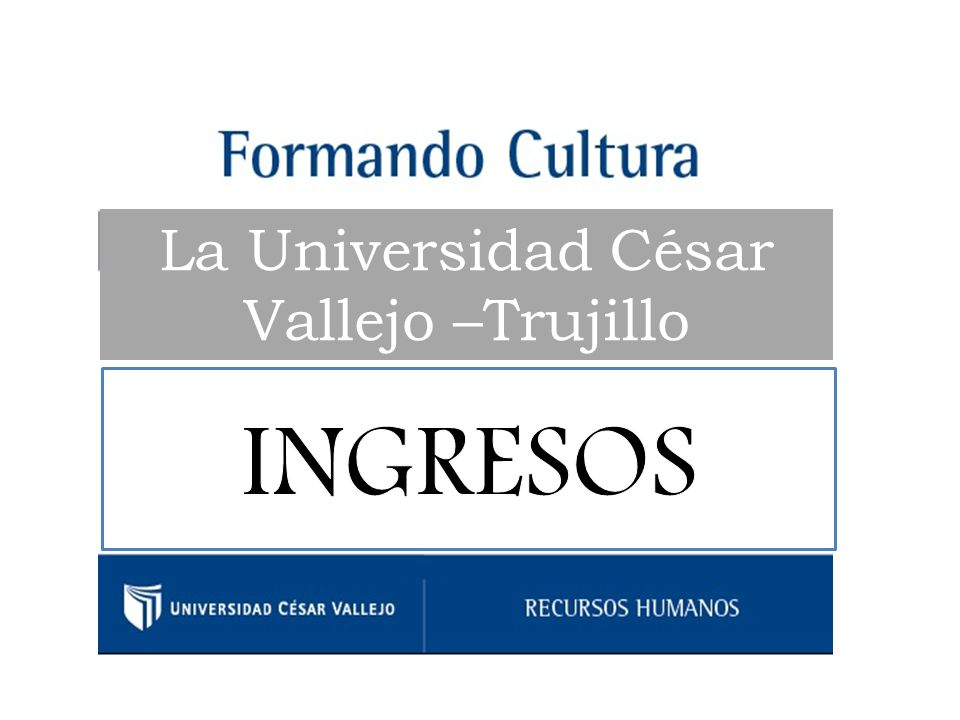 La Universidad César Vallejo –Trujillo