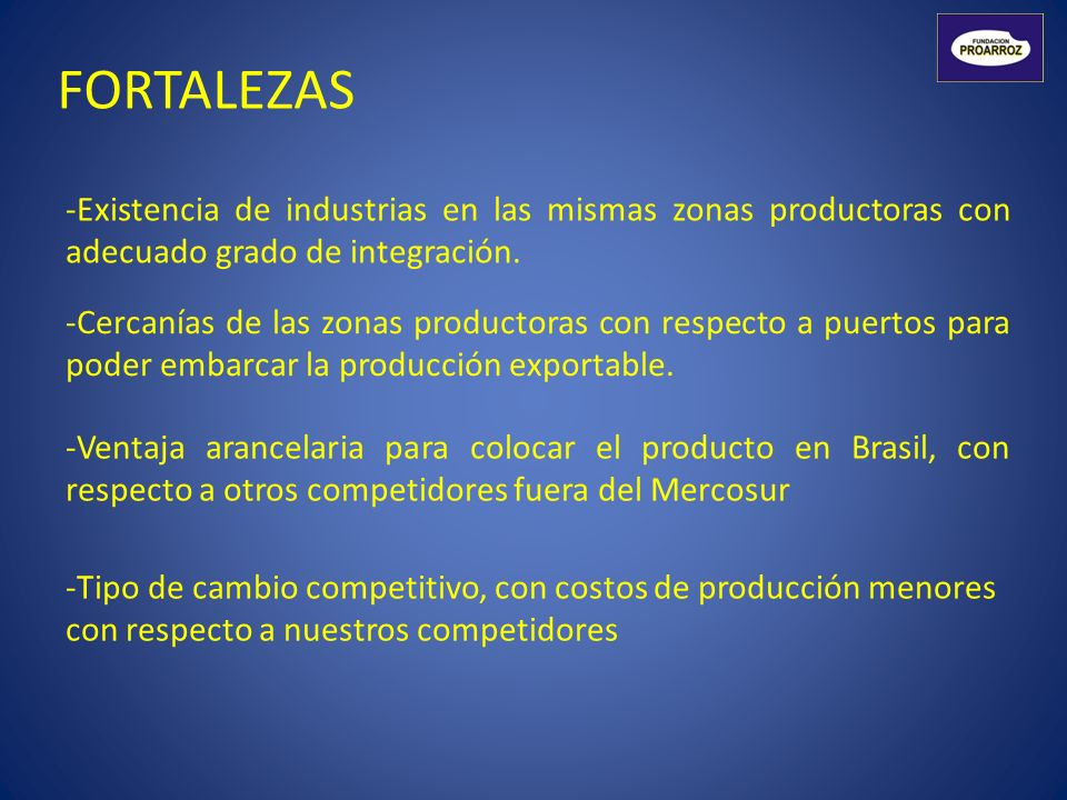 FORTALEZAS Existencia de industrias en las mismas zonas productoras con adecuado grado de integración.