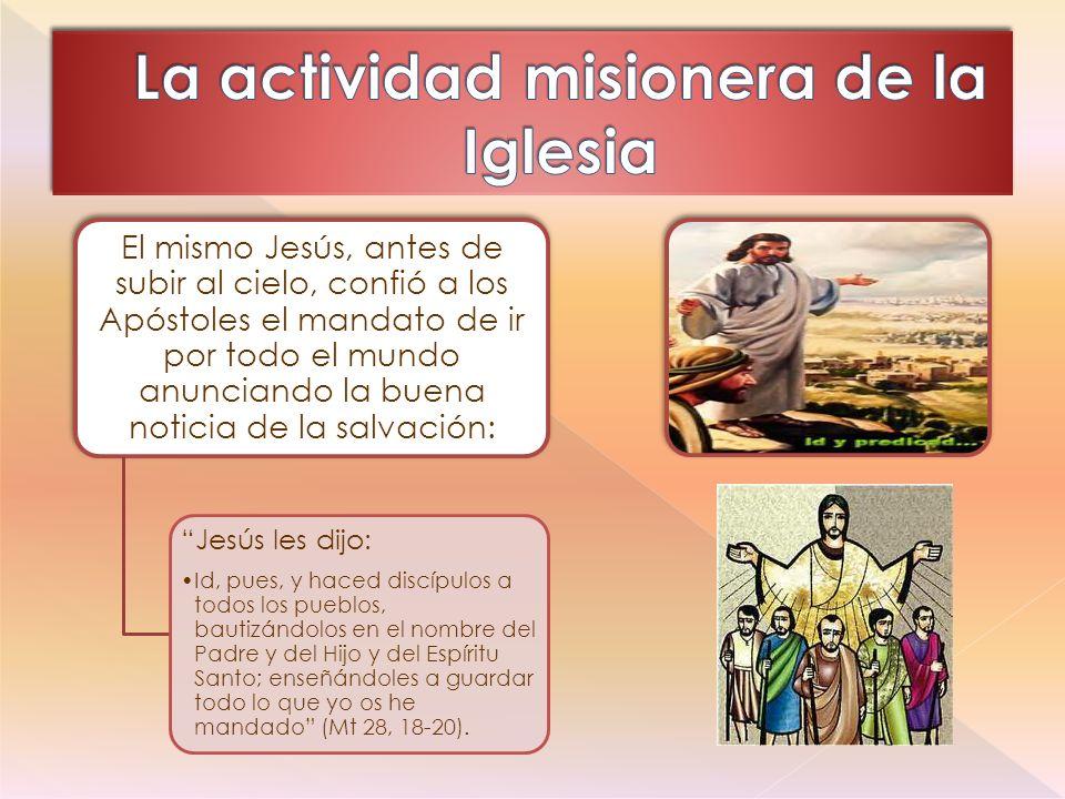 La actividad misionera de la Iglesia
