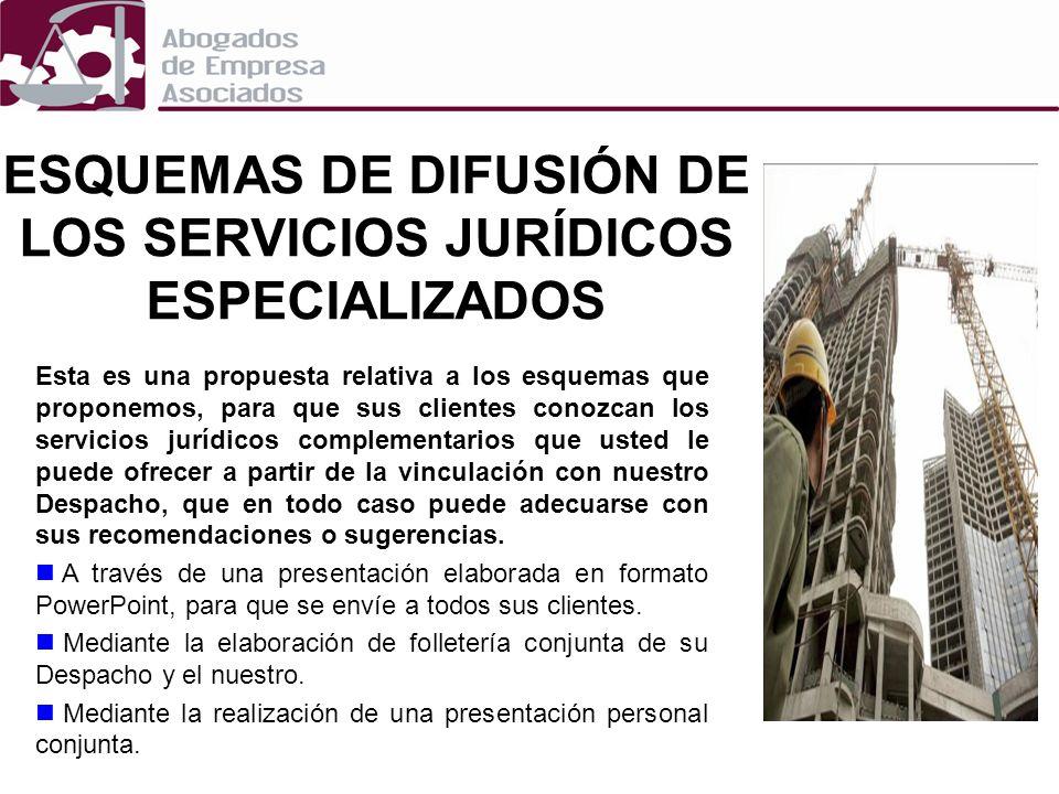 ESQUEMAS DE DIFUSIÓN DE LOS SERVICIOS JURÍDICOS ESPECIALIZADOS