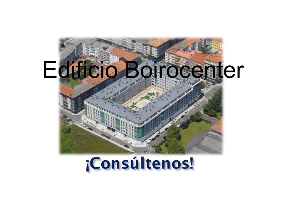 Edificio Boirocenter ¡Consúltenos!