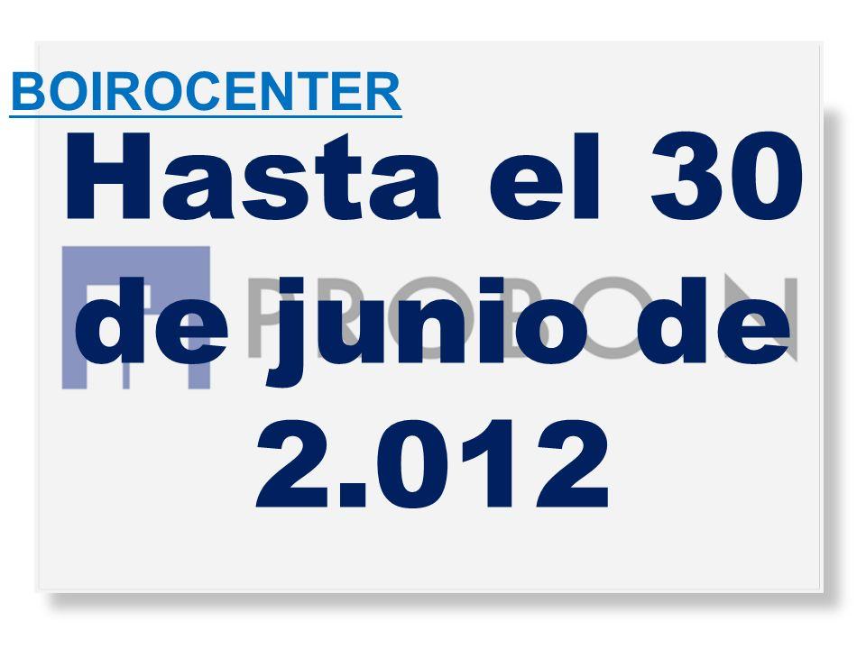 BOIROCENTER Hasta el 30 de junio de 2.012