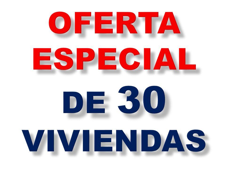 OFERTA ESPECIAL DE 30 VIVIENDAS