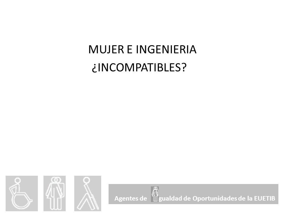 MUJER E INGENIERIA ¿INCOMPATIBLES