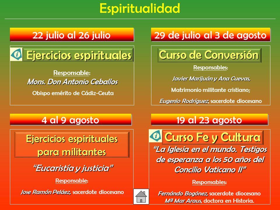 Espiritualidad 22 julio al 26 julio 29 de julio al 3 de agosto