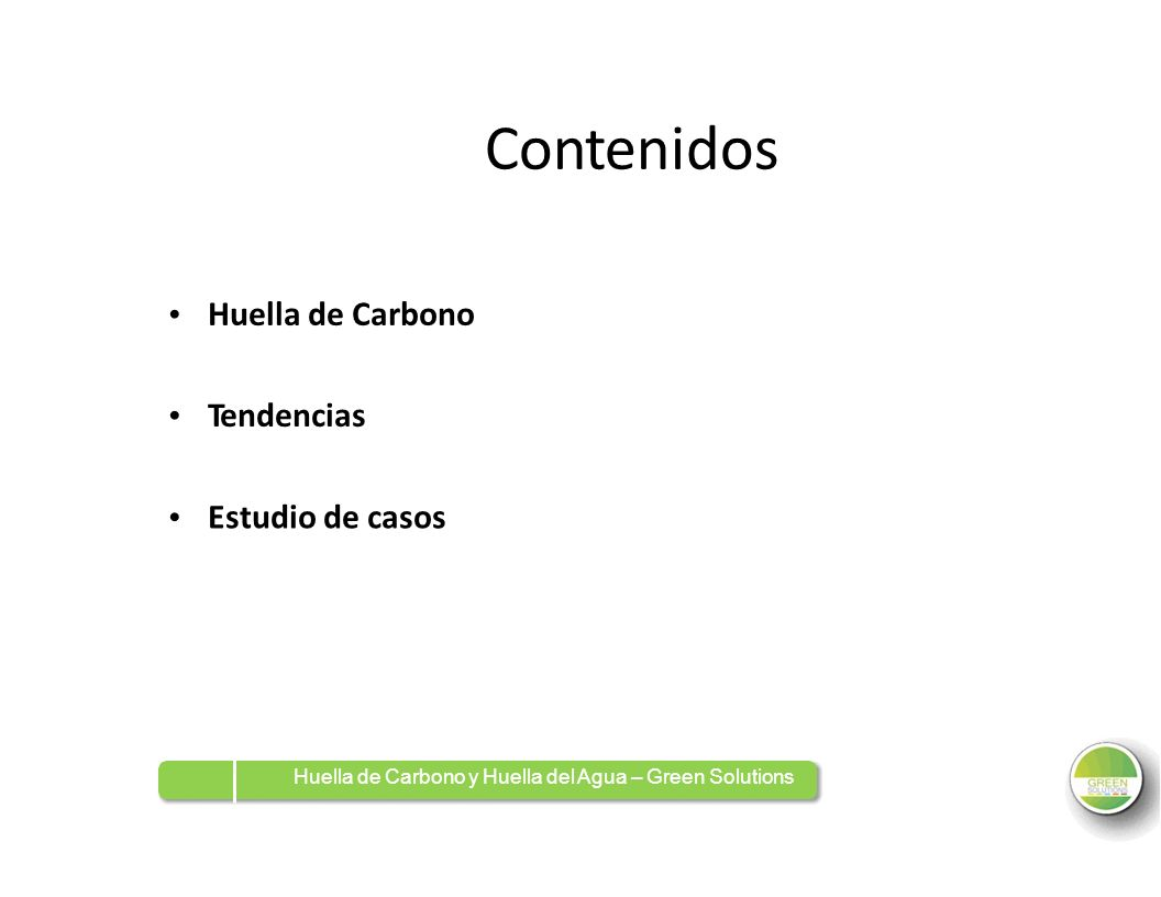 Contenidos Huella de Carbono Tendencias Estudio de casos • • •
